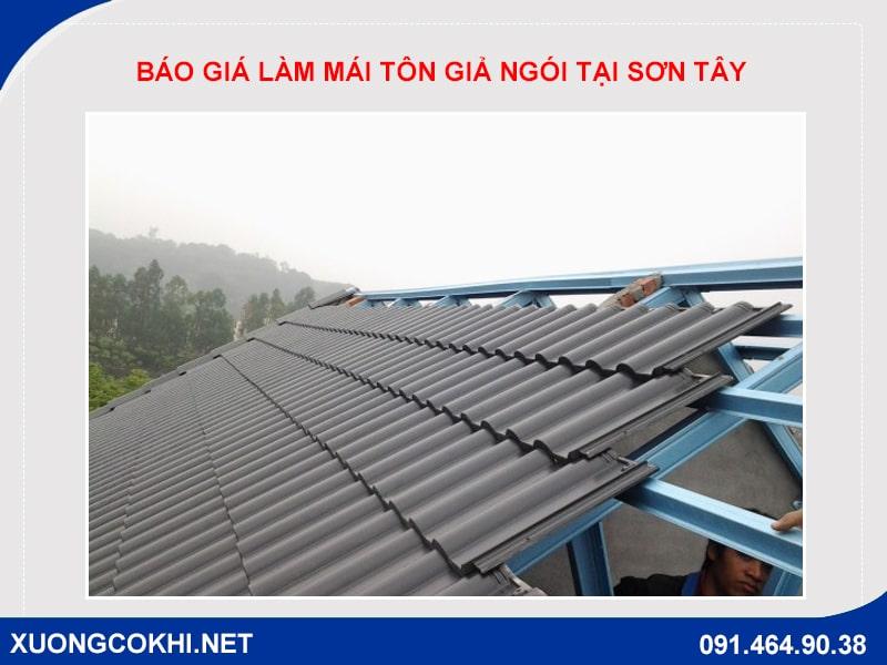 Chi tiết báo giá làm mái tôn giả ngói tại Sơn Tây