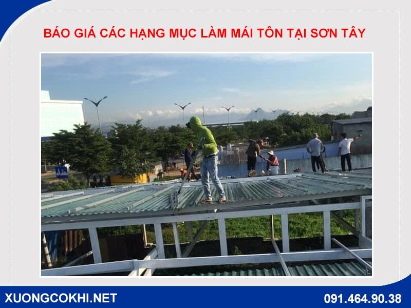 Báo giá các hạng mục làm mái tôn tại Sơn Tây