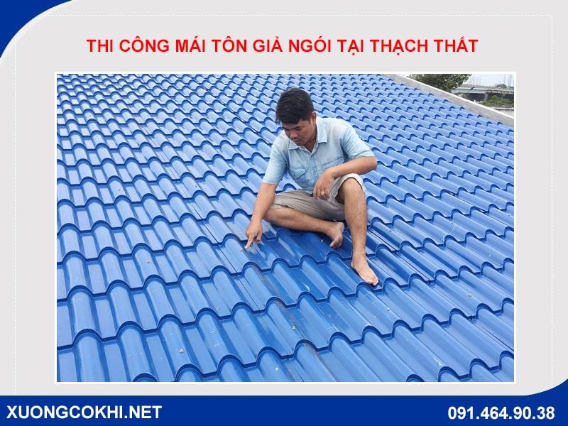 Thi công làm mái tôn giả ngói tại huyện Thạch Thất