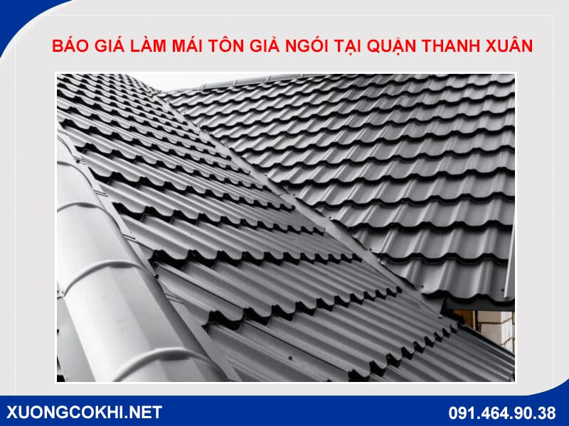 Báo giá làm mái tôn giả ngói tại quận Thanh Xuân